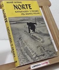 Norte. Naturaleza y drama del mundo polar - Kaare Rodahl
