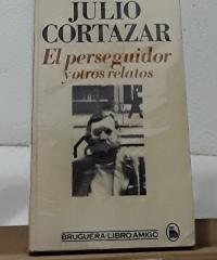 El perseguidor y otros relatos - Julio Cortázar