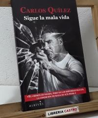 Sigue la mala vida. Once historias y dos cuentos del mundo criminal - Carlos Quílez