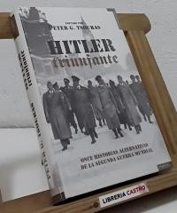 Hitler triunfante. Once historias alternativas de la Segunda Guerra Mundial - Varios