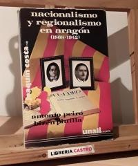 Nacionalismo y regionalismo en aragón 1868 - 1942 - Antonio Peiró y Bizen Pinilla