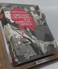Comentarios a mil imágenes de la guerra civil española - José María Pemán