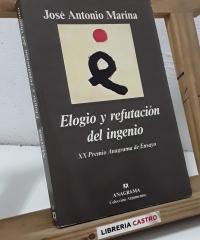 Elogio y refutación del ingenio - José Antonio Marina